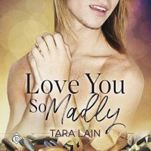 Love You So Madly - Tara Lain,Christopher Forest