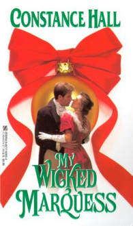 My Wicked Marquess - Constance Hall