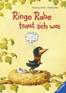 Ringo Rabe traut sich was - Manfred Mai, Henning Löhlein