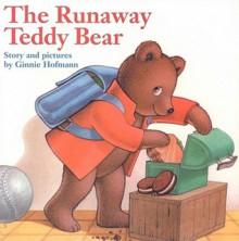The Runaway Teddy Bear - Ginnie Hofmann