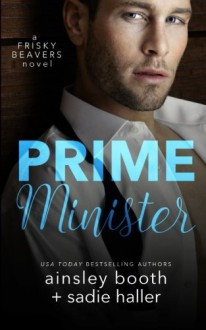 Prime Minister (Frisky Beavers) (Volume 1) - Ainsley Booth, Sadie Haller