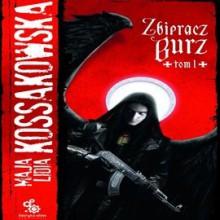 Zbieracz Burz, t. 1 - Maja Lidia Kossakowska