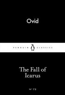 The Fall of Icarus (Little Black Classics, #73) - Ovid, Mary M. Innes