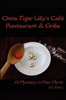 China Tiger Lilly's Cafe, Restaurant & Grille - J.C. Gary