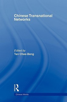 Chinese Transnational Networks - Chee-Beng Tan