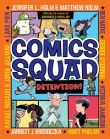 Comics Squad #3: Detention! - Victoria Jamieson,Matthew Holm,Jarrett J. Krosoczka,Ben Hatke,Jennifer L. Holm
