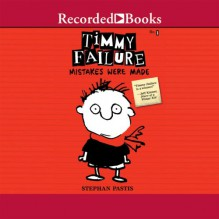 Timmy Failure: Mistakes Were Made - Stephan Pastis,Jared Goldsmith