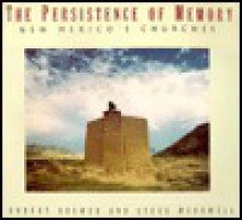 The Persistence of Memory: New Mexico's Churches - Steve McDowell