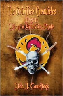 Life of a BrimTier Pirate - Lisa J. Comstock