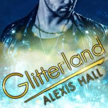 Glitterland - Alexis Hall,Nicholas Boulton
