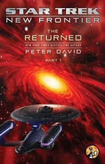 The Returned, Part I (Star Trek: New Frontier) - Peter David