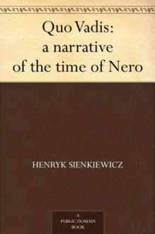 Quo Vadis: a narrative of the time of Nero - Henryk Sienkiewicz, Jeremiah Curtin