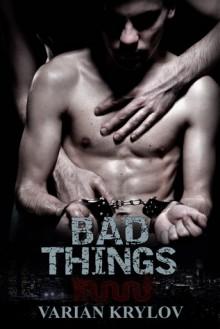 Bad Things - Varian Krylov
