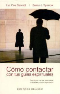 Como Contactar Con Tus Guias Espirituales - Hal Zina Benett, Susan J. Sparrow