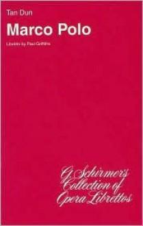 Marco Polo: Libretto - Dun Tan, Paul Griffiths