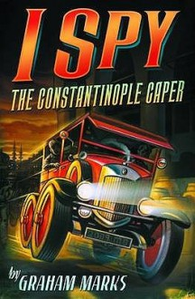 I Spythe Constantinople Caper - Graham Marks