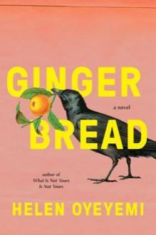 Gingerbread - Helen Oyeyemi