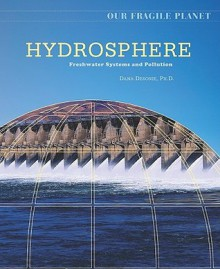 Hydrosphere: Freshwater Systems and Pollution - Dana Desonie