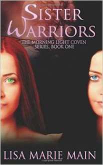 Sister Warriors - Lisa Marie Main