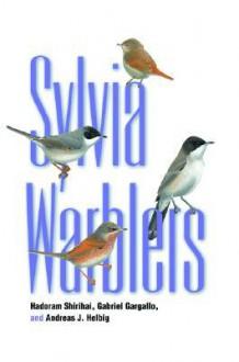 Sylvia Warblers - Hadoram Shirihai, Gabriel Gargallo, Andreas Helbig