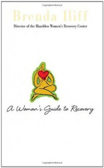 A Womans Guide to Recovery - Brenda Iliff