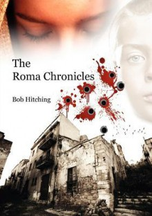 The Roma Chronicles - Bob Hitching