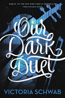 Our Dark Duet (Monsters of Verity) - Victoria Schwab