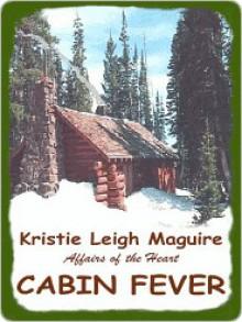 Cabin Fever - Kristie Maguire