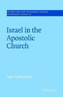 Israel in the Apostolic Church - Peter Richardson, John Court