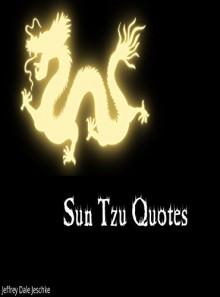 Sun Tzu Quotes - Jeffrey Dale Jeschke
