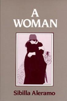 A Woman - Sibilla Aleramo