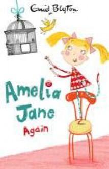Amelia Jane Again - Enid Blyton