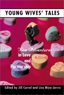 Young Wives' Tales: New Adventures in Love and Partnership - Jill Corral, Lisa Jervis, Lisa Miya-Jervis, Bell Hooks