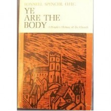 Ye Are the Body - Bonnell Spencer