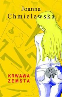 Krwawa zemsta - Joanna Chmielewska