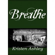 Breathe (Colorado Mountain, #4) - Kristen Ashley