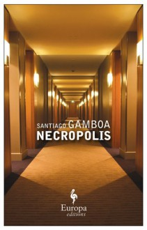 Necropolis - Santiago Gamboa, Howard Curtis