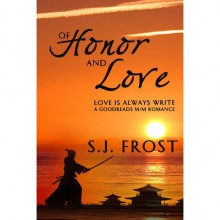 Of Honor and Love (Love is Always Write) - S.J. Frost