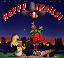 Happy Trails - Berkeley Breathed