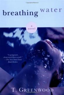 Breathing Water - T. Greenwood