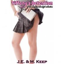 Tiffany's Detention - J.E. & M. Keep