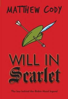 Will in Scarlet - Matthew Cody