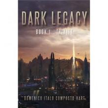 Dark Legacy: Book I - Trinity - Domenico Italo Composto-Hart