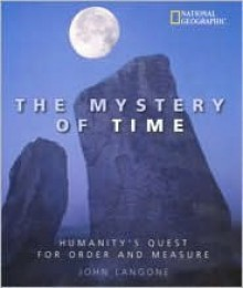 Mystery of Time: Humanity's Quest for Order and Measure - John Langone
