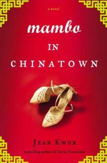 Mambo in Chinatown - Jean Kwok
