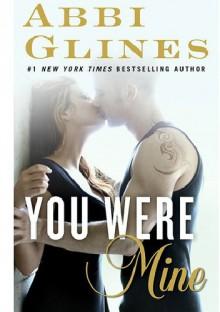You Were Mine - Abbi Glines
