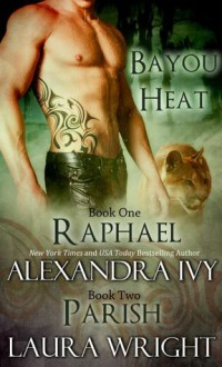 Raphael/Parish - Alexandra Ivy, Laura Wright