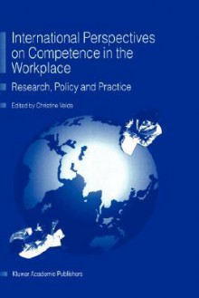 International Perspectives on Competence in the Workplace: Research Policy, and Practice - Christine R. Velde