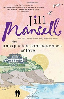 The Unexpected Consequences of Love - Jill Mansell