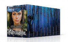 Love, Magic, Adrenaline!: A Bundle of 10 Breathtaking Paranormal Romance and Urban Fantasy Books - Dean Murray,Anna Kyss,Jennifer Quintenz,S.M. Boyce,Christie Rich,Heather Hildenbrand,Selina Fenech,Jen Minkman,Morgan Wylie,Melissa Wright